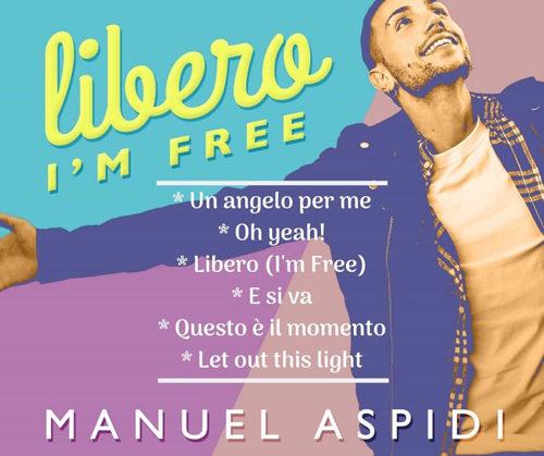 """E' uscito il nuovo ep di Manuel Aspidi """"Libero (I'm free)"""" che porta la firma di Phil Palmer e Alan Clark"""