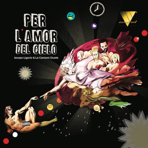 """""""Per l'amor del cielo"""", l'album di Iacopo Ligorio e le Canzoni Giuste"""