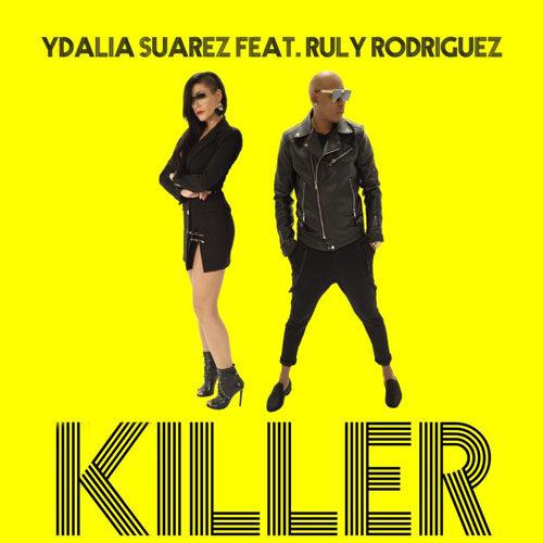 """È in radio """"KILLER (Monster Mix)"""", il nuovo brano dell'artista Ydalia Suarez feat. Ruly Rodriguez"""