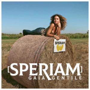 """Gaia Gentile torna in scena con il nuovo singolo """"Speriam"""""""
