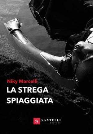 La strega spiaggiata, il nuovo avvincente thriller di Niky Marcelli