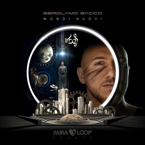 """""""Mondi nuovi"""", il nuovo concept album di Gerolamo Sacco. In radio il singolo """"Casa mia"""""""