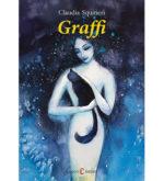 """""""Graffi"""" è il romanzo di esordio di Claudia Squitieri"""