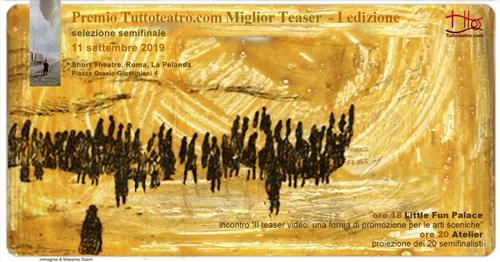 La prima edizione del Premio Tuttoteatro.com Miglior Teaser avvia le fasi conclusive mercoledì 11 settembre