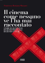 Il Cinema Come Nessuno Ve L'ha Mai Raccontato di Francesca Romano Massaro