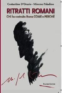 Ritratti romani: Chi ha costruito Roma, come e perchè