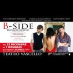 B Side, precari di successo, sotto i riflettori del Teatro Vascello di Roma