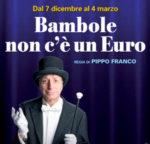 Bambole, non c' e' un euro, scritto e diretto da Pippo Franco in scena al Salone Margherita di Roma