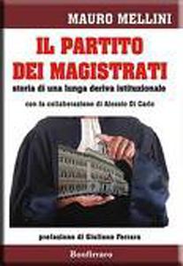 Il partito dei Magistrati, il libro di Mauro Mellini