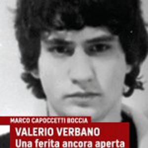 Valerio Verbano. Una ferita ancora aperta. passione e morte di un militante comunista, il libro di Marco Capoccetti