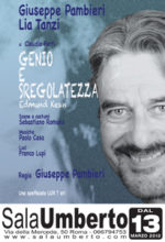 Genio e sregolatezza, lo spettacolo di Claudio Forti in prima nazionale al Sala Umberto di Roma