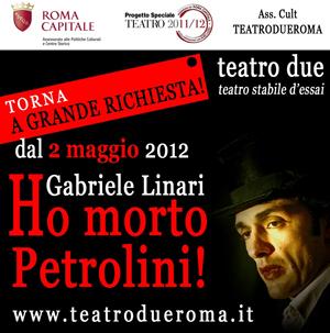 Ho morto Petrolini, lo spettacolo in scena al Teatro Due di Roma