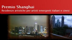 Premio Shanghai, Residenze artistiche per giovani artisti italiani e cinesi emergenti. Al via la I edizione