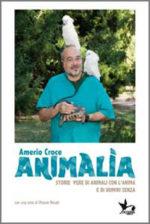 Animalia – Storie vere di animali con l'anima e di uomini senza, il libro di Amerio Croce