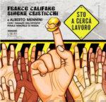 Sto a cercà lavoro, il brano interpretato da Franco Califano e Simone Cristicchi sbarca nei negozi
