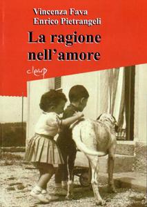 La ragione nell'amore, il libro di Vincenza Fava ed Enrico Pietrangeli