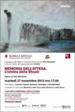 L'ombra della Shoah, opere di Vito Mirabelli a la Casa della Memoria e della Storia di Roma