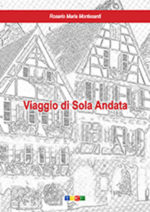 Viaggio di sola andata, in libro di Rosario Maria Montesanti. La presentazione alla Libreria L'Argonauta di Roma