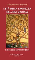 L'età della saggezza nell'era digitale, il libro di Silvana Buzzo Patucchi