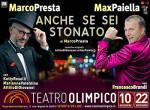 ANCHE SE SEI STONATO con Marco Presta e Max Paiella al Teatro Olimpico di Roma