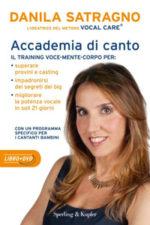 Accademia di canto, il libro e dvd di Danila Satragno ideatrice del metodo Vocal care