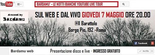 New disco Bardamù. Parte da Roma il Le Notti Bianche Youtube Live Tour