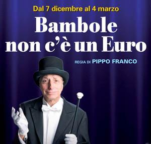 Bambole, non c'è un euro, scritto e diretto da Pippo Franco al Salone Margherita di Roma