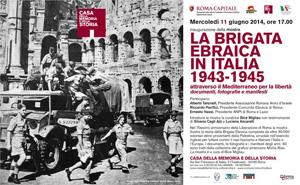 La Brigata Ebraica in Italia  1943-1945. Mostra in occasione del 70° anniversario della liberazione di Roma dall'occupazione nazista in corso a la Casa della Memoria e della Storia di Roma