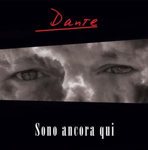 Dante, a giorni in uscita il nuovo album Sono ancora qui