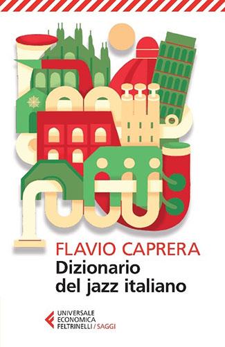 Caprera presenta il suo Dizionario del jazz italiano all'Ah-Um Milano Jazz Festival Flavio