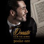 Donato Santoianni, in uscita il nuovo singolo intitolato Poche ore