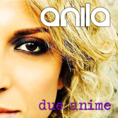 Due anime, il nuovo singolo di Anila è in uscita
