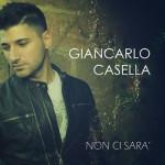 Non ci sarà, il singolo di esordio di Giancarlo Casella