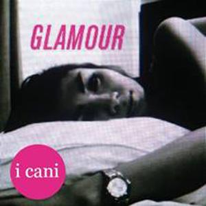 Glamour, il nuovo album de I Cani. In pre order su iTunes. Le date del nuovo tour