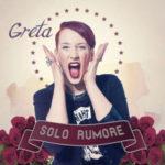 Solo rumore il primo singolo omonimo di Greta approda in radio