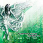 Heretic's Dream in uscita nei negozi il nuovo disco Walk the time