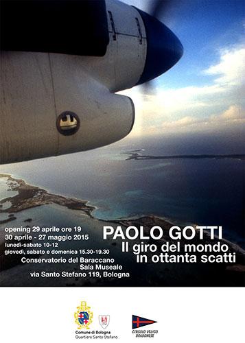 Il giro del mondo in ottanta scatti. Mostra antologica di Paolo Gotti. Appuntamento a la Sala Museale del Conservatorio del Baraccano di Bologna