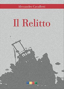 Il Relitto, il libro di Alessandro Cavalletti