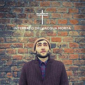Interrato dell'acqua morta, il primo album di Stefano Battistella, e' in uscita