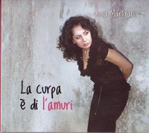 La curpa e' di l'amuri, l'album di Rosa Martirano omaggio alla Calabria