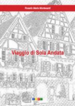 Festival La Parola che non muore: VIAGGIO DI SOLA ANDATA di Rosario Montesanti