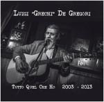"Luigi ""Grechi"" De Gregori presenta ""Tutto Quel che Ho – 2003-2013"""