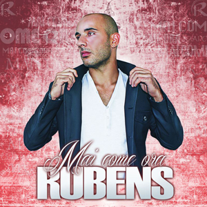 Mai come ora, il video del cantante salentino Rubens approda su youtube