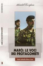 Marò: le voci dei protagonisti, il titolo del libro scritto dalla giornalista Carla Isabella Elena Cace