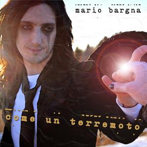Come un terremoto, il nuovo singolo di Mario Bargna approda in radio