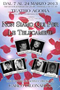Noi siamo qui per le telecamere, la commedia di Carlo Dilonardo in scena al Teatro Agora