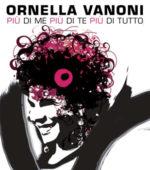 Ornella Vanoni, in uscita il triplo cofanetto antologico Più di me più di te più di tutto. A ottobre lo spettacolo Un filo di trucco un filo di tacco …l'ultimo tour