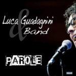 Parole, il nuovo singolo di Luca Guadagnini scritto con Gigi d'Alessio
