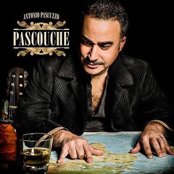 Pascouche, il nuovo album di Antonio Pascuzzo