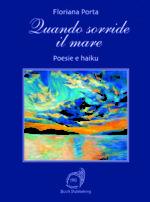 Quando sorride il mare, il libro di poesie e haiku di Floriana Porta